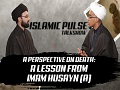 A Perspective on Death: A Lesson From Imam Husayn (A) | IP Talk Show | English