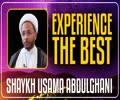 Experience the Best | Shaykh Usama Abdulghani | English