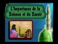 Importance de la science et du savoir - Francais French
