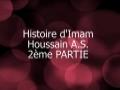 Histoire de Imam Houssain _ story of Imam Husain 2/6 - Arabic sub French