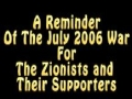 A Reminder Of The July 2006 War For Zionists And Their Supporters - English