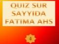 Quiz 4 sur Sayyida Fatima Zahra ahs - francais