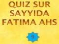 Quiz 9 sur Bibi Fatima ahs - French