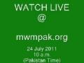 WATCH LIVE RALLY @ mwmpak.org - 24 July 2011 (10 a.m) - Urdu