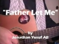 Father Let Me by Jonathan Yusuf Ali - English