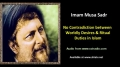 [ENGLISH] No Contradiction b/w Worldly Desires & Ritual Duties in Islam - Excerpt from Imam Musa Sadr Speech - Engli