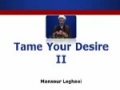 Sheikh Mansour Leghaei - Tame your Desire (Part II) - English