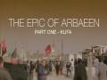 [01] The Epic of Arbaeen - Kufa - English