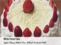 White Forest Cake -  Baking Without Oven - English