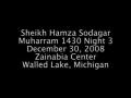 Sheikh Hamza Sodagar - Karbala Tragedy - Muharram 1430 - Lecture 3 - English