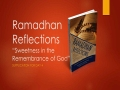 [Supplication For Day 4] Ramadhan Reflections - Sweetness in the Remembrance of God - Sh. Saleem Bhimji - English