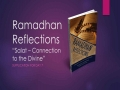 [Supplication For Day 7] Ramadhan Reflections - Salat - Connection to the Divine - Sins - Sh. Saleem Bhimji - English