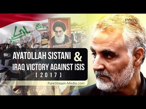 AYATOLLAH SISTANI & IRAQ Victory against ISIS [2017] | Must Watch and Share | Farsi sub English