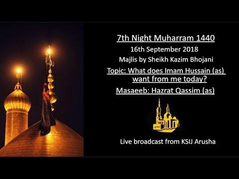 [7] Topic: What Imam Hussain wants from me today | Sheikh Kazim Bhojani | English