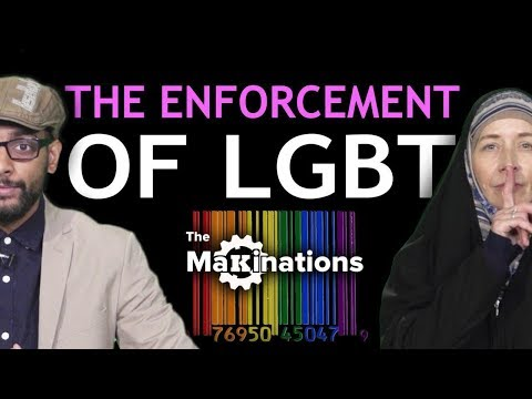 The Enforcement of LGBT on Society   Makinations 8   English