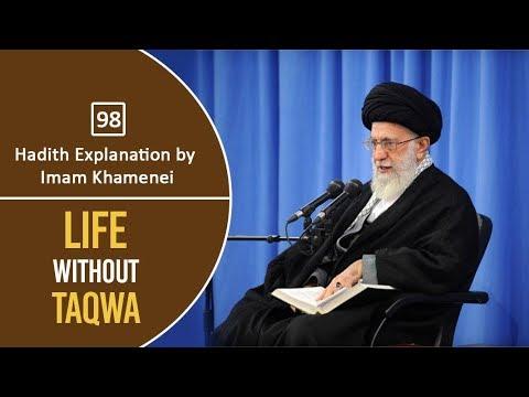 [98] Hadith Explanation by Imam Khamenei   Life Without Taqwa   Farsi Sub English