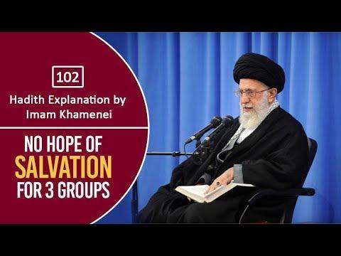 [102] Hadith Explanation by Imam Khamenei   No Hope of Salvation for 3 Groups   Farsi Sub English