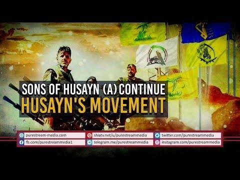 Sons of Husayn (A) Continue Husayn\'s Movement | Arabic Sub English