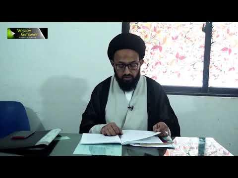 [Lecture 9] Elm -e- Irfan | علم عرفان | H.I Sadiq Raza Taqvi - Urdu