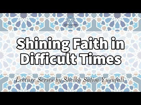 [1] Shining Faith in Difficult Times: As Thin as an Eyelash?!   Shaykh Salim Yusufali April 03, 2020 - English