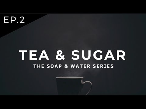 Ep. 2 | Tea & Sugar | S&W Series - English