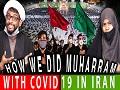 Handling Covid19 protocols in MUHARRAM 2020 in Iran | Howza Life | English