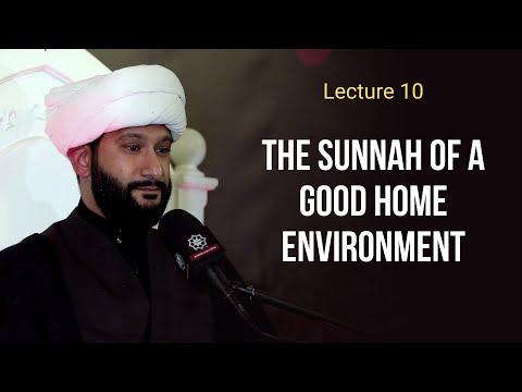 Lecture 10. The sunnah of a good home environment - Sh. Jaffar Ladak  Muharram 1443,2021 English