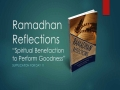 [Supplication For Day 11] Ramadhan Reflections - Spiritual Benefaction to Perform Goodness - Sh. Saleem Bhimji - English